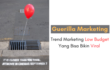 Guerilla Marketing, Trend Marketing Low Budget Yang Bisa Bikin Viral
